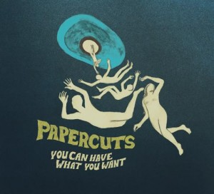 papercuts-you-can-have-what-you-want